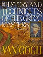 The history and tecniques of great masters Van Gogh