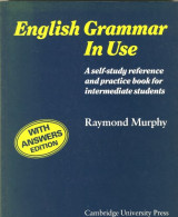 English Grammar in Use Without answers: A Reference and Practice Book for Intermediate Students (Book Without Answers)