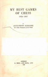 My best games of chess, 1924-1937 by Alexander Alekhine