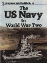 U.S. Navy in World War Two, 1941-1942 - Warships Illustrated No. 10