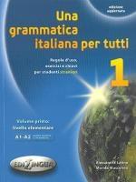 Una Grammatica Italiana Per Tutti 1 A1 + A2 New Edition