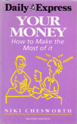 Your Money. How to Make the Most of it