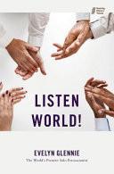 Listen World!