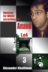 Opening for White according to Anand 1.e4, Volume 3 (Repertoire Books)