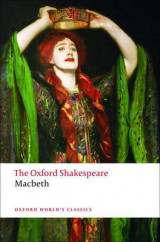 The Tragedy of Macbeth: The Oxford Shakespeare