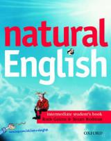 Natural English: Intermediate: Student's Book (with Listening Booklet) Intermediate level Student's Book (with Listening Booklet)