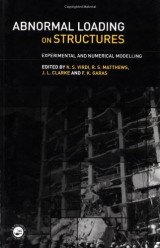 Abnormal Loading on Structures: Experimental and Numerical Modelling
