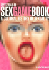Sex Game Book: A Cultural History of Sexuality