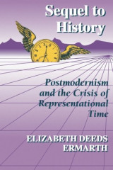 Sequel to History : Postmodernism and the Crisis of Representational Time