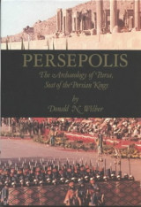 Persepolis: The Archaeology of Parsa, Seat of the Persian Kings