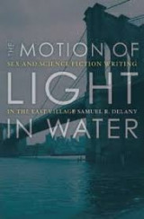 The Motion Of Light In Water : Samuel R. Delany : 9780816645244
