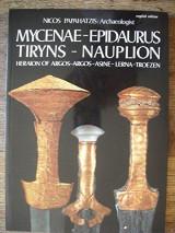 Mycynae - Epidaurus - Tiryns - Nauplion