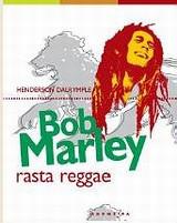Bob Marley, Rasta, Reggae