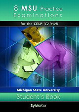 8 MSU Practice Examinations for the CELP C2 Level, Student's book