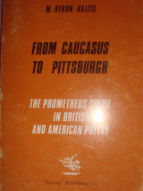 From Caucasus  to Pitsburgh, The Prometheus theme in British and American Poetry