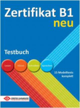 Zertifikat B1 neu - Testbuch: 15 Modelltests komplett