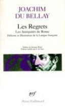 Les regrets ; précédé de Les Antiquités de Rome ; et suivi de La défense et illustration de la langue française