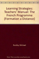Learning Strategies: Teachers' Manual: The French Programme (Formation a Distance)