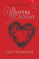 Vampire Academy: Last Sacrifice (book 6)