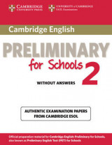 Cambridge English Preliminary for Schools 2 Student's Book without Answers Cambridge English Preliminary for Schools 2 Student's Book without Answers: Authentic Examination Papers from Cambridge ESOL